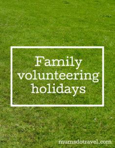 Family volunteering holidays