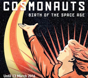 Cosmonauts exhibition Poster, c.Science Museum 2015