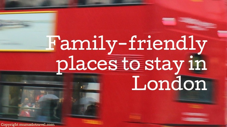 Family-friendly places to stay in London. Copyright Gretta Schifano