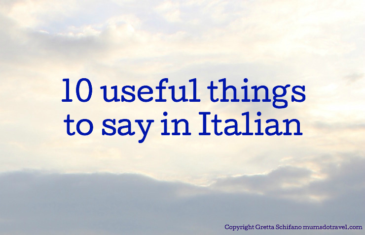 Useful things to say in Italian featured image. Copyright Gretta Schifano