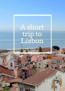 A short trip to Lisbon. Copyright Gretta Schifano