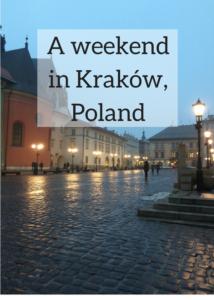 A weekend in Kraków, Poland