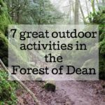7 great outdoor activities in the Forest of Dean. Copyright Gretta Schifano