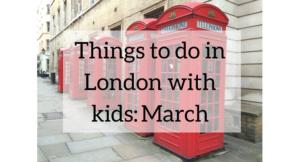 Things to in London with kids: March. Copyright Gretta Schifano, Mums do travel.