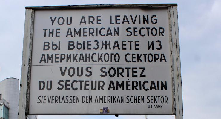 Sign at Checkpoint Charlie, Berlin. Copyright Gretta Schifano