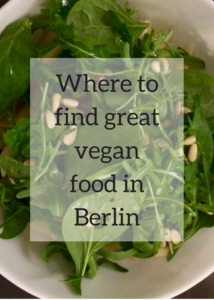 Excellent, recommended vegan and vegetarian cafes and restaurants and places to eat in Berlin, Germany, tried and tested by vegetarian travel writer Gretta Schifano and her teenage vegan daughter.