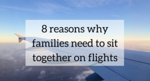 8 reasons why families need to sit together on flights