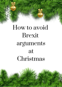Whether you voted Leave or Remain in the UK's EU Referendum, if you disagree with members of your family or with friends over Brexit, and want to avoid arguments about Europe during the festive season, click through for tips and advice on how to do this!