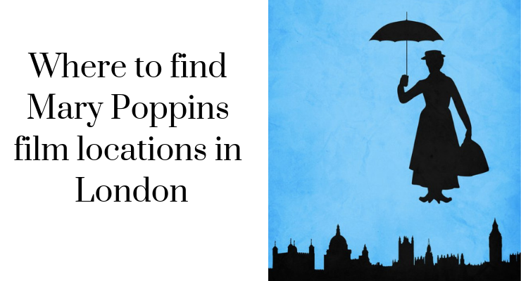 Where to find Mary Poppins film locations in London
