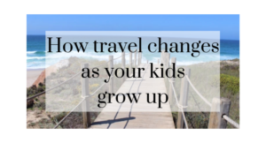 How family travel changes as your kids grow up