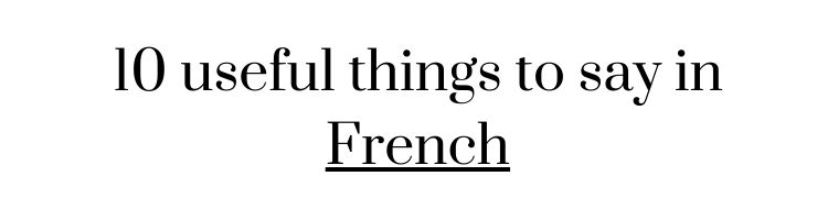 Free language printable worksheet: 10 useful things to say in French