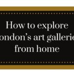 How to explore London's art galleries from home