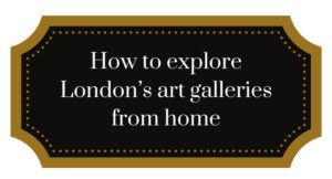 How to explore London's art galleries from home - virtual online tours