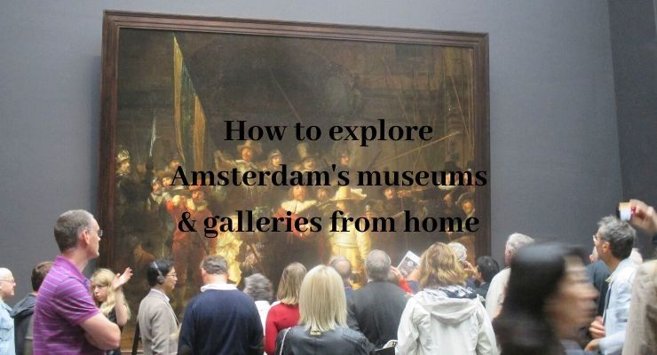 Armchair travel virtual online tours of Amsterdam's top museums and galleries