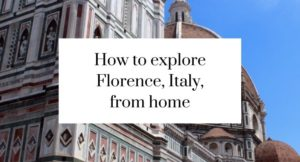 How to explore UNESCO World Heritage site Florence, Tuscany, Italy from home, with virtual tours & online resources for historic museums, galleries, & sites.