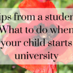 What to do when your child starts university: advice from a student